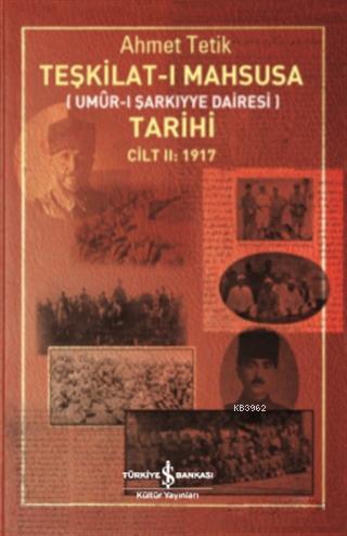Teşkilat-ı Mahsusa Tarihi Cilt 2: 1917; Umur-ı Şarkiyye Dairesi)