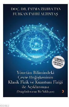 Yönetim Bilimindeki Çevre Değişkeninin Klasik Fizik ve Kuantum Fiziği ile Açıklanması; Disiplinlerarası Bir Yaklaşım