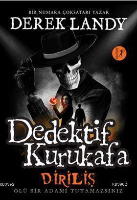 Dedektif Kurukafa - Diriliş (Ciltli); Ölü Bir Adamı Tutamazsınız
