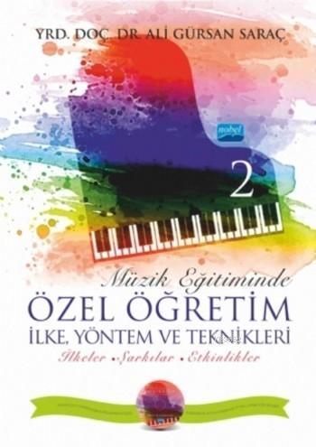 Müzik Eğitiminde Özel Öğretim İlke Yöntem ve Teknikleri - II (CD İlaveli)