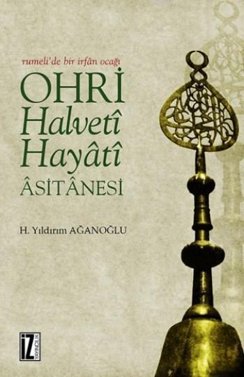 Ohri Halveti Hayati Asitanesi (Ciltli)
