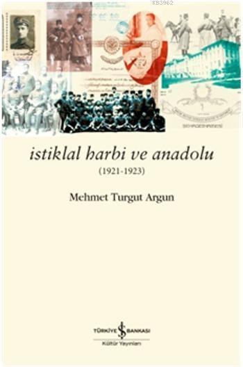 İstiklal Harbi ve Anadolu (1921-1923)