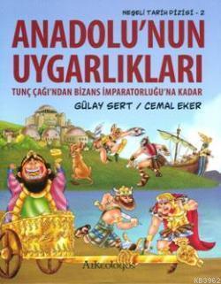 Anadolunun Uygarlıkları; Tunç Çağından Bizans İmparatorluğuna Kadar