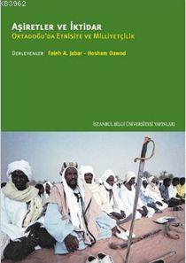 Aşiretler ve İktidar; Ortadoğu'da Etnisite ve Milliyetçilik