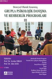 Deneysel Olarak Sınanmış Grupla Psikolojik Danışma ve Rehberlik Programları (III.Cilt)