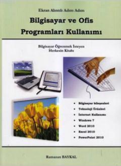 Ekran Alıntılı Adım Adım Bilgisayar ve Ofis Programları Kullanımı
