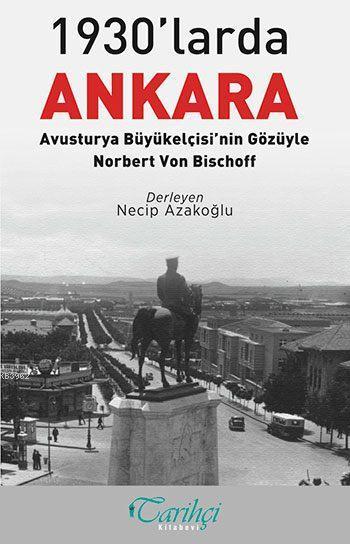 1930'larda Ankara; Avusturya Büyükelçisi'nin Gözüyle