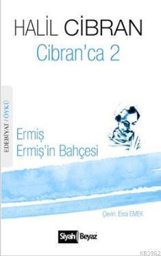 Cibran'ca 2; Ermiş Ermiş'in Bahçesi