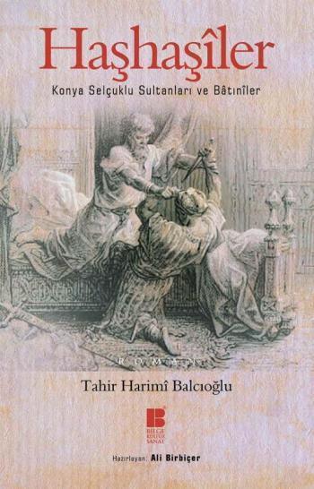 Haşhaşîler - Konya Selçuklu Sultanları Ve Bâtınîler