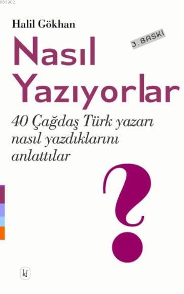 Nasıl Yazıyorlar?; 40 Çağdaş Türk Yazarı Nasıl Yazdıklarını Anlattılar