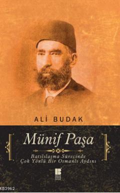 Münif Paşa - Batılılaşma Sürecinde Çok Yönlü Bir Osmanlı Aydını