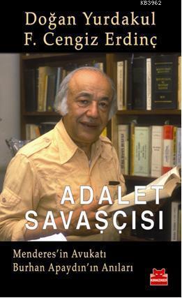 Adalet Savaşçısı; Menderes'in Avukatı Burhan Apaydın'ın Anıları