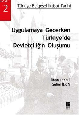 Uygulamaya Geçerken Türkiye'de Devletçiliğin