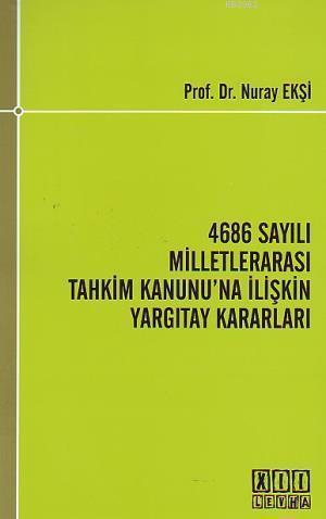 4686 Sayılı Milletlerarası Tahkim Kanununa İlişkin Yargıtay Kararları