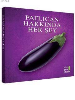 Patlıcan Hakkında Her Şey