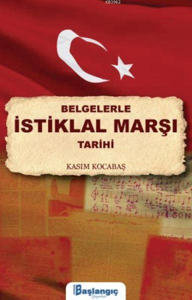 Belgelerle İstiklal Marşı Tarihi