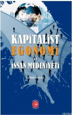 Kapitalist Egonomi ve İnsan Medeniyeti