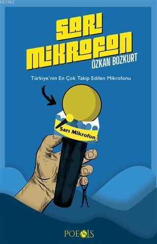 Sarı Mikrofon; Türkiye'nin En Çok Takip Edilen Mikrofonu