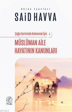 Müslüman Aile Hayatının Kanunları; Çağın Gerisinde Kalmamak İçin - 4