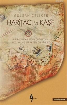 Haritacı ve Kaşif; Piri Reis ve Kristof Kolomb'dan Gizli Kalmış Bir Akdeniz Hikayesi