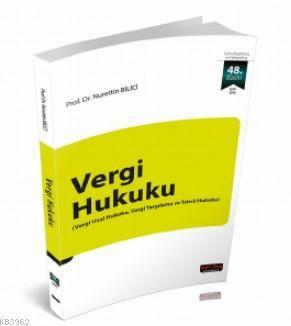 Vergi Hukuku; (Vergi Usul Hukuku, Vergi Yargılama ve Tahsil Hukuku)