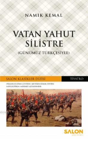 Vatan Yahut Silistre; Günümüz Türkçesiyle