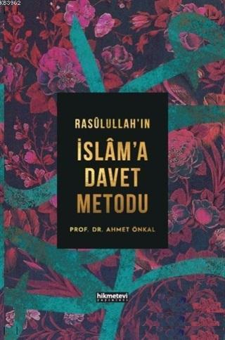 Rasulullah'ın İslam'a Davet Metodu