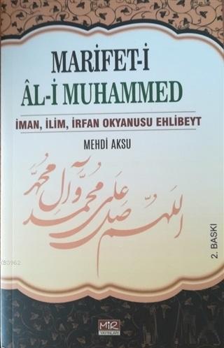 Marifet-i Al-i Muhammed; İman, İlim, İrfan Okyanusu Ehlibeyt