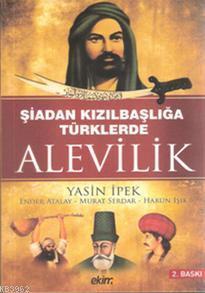 Şiadan Kızılbaşlığa Türklerde Alevilik