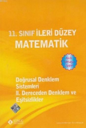 11. Sınıf İleri Düzey Matematik; Doğrusal Denklem Sistemleri-II. Dereceden Denklem ve Eşitsizlikler