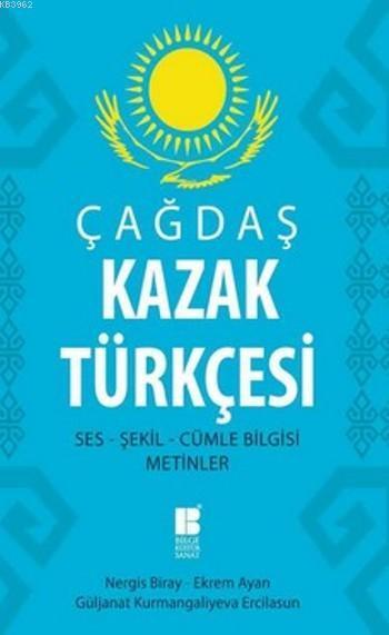 Çağdaş Kazak Türkçesi - Ses-Şekil-Cümle Bilgisi Metinler