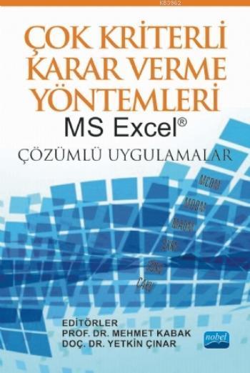 Çok Kriterli Karar Verme Yöntemleri; MS Excel® Çözümlü Uygulamalar