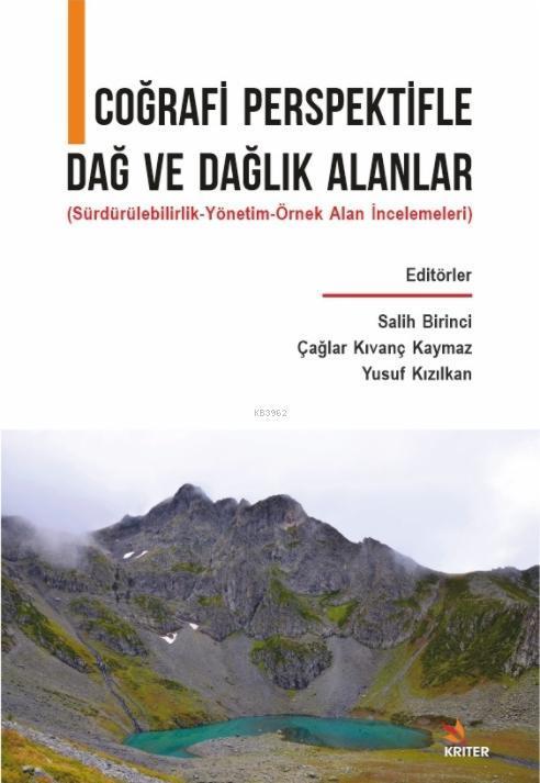 Çoğrafi Perspektifle Dağ ve Dağlık Alanlar; Sürdürülebilirlik-Yönetim-Örnek Alan İncelemeleri