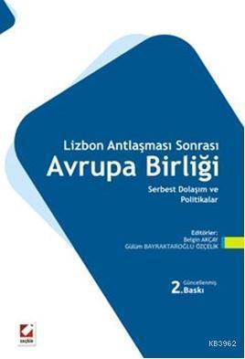 Lizbon Antlaşması Sonrası Avrupa Birliği; Serbest Dolaşım ve Politikalar