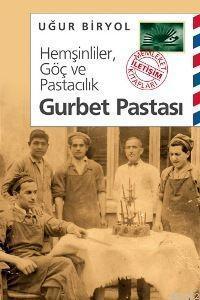 Hemşinliler, Göç ve Pastacılık - Gurbet Pastası