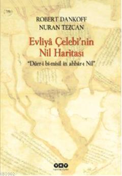 Evliyâ Çelebinin Nil Haritası; Dürr-i bî-misîl în ahbâr-ı Nîl