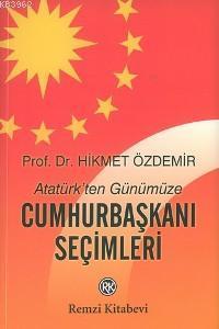Atatürk'ten Günümüze Cumhurbaşkanı Seçimleri