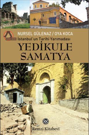 İstanbul'un Tarihi Yarımadası Yedikule-Samatya