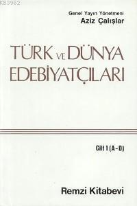 Türk ve Dünya Edebiyatçıları 1.cilt