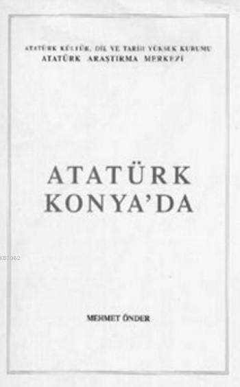 Atatürk Konya'da