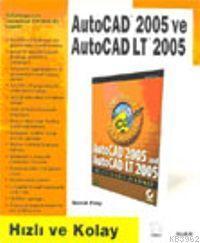 Autocad 2005 ve Autocad Lt 2005; Hızlı ve Kolay