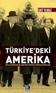 Türkiye'deki Amerika; İkili İlişkiler ve ABD'nin Örtülü Operasyonları