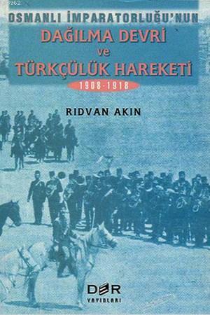 Osmanlı İmparatorluğu Dağılma Devri ve Türkçülük Hareketi