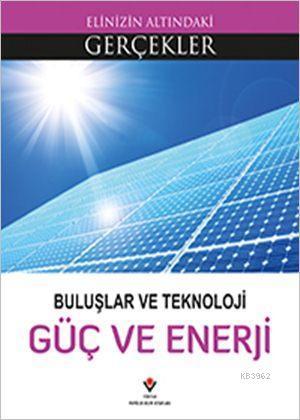 Elinizin Altındaki Gerçekler - Buluşlar ve Teknoloji - Güç ve Enerji