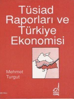 Tüsiad Raporları ve Türkiye Ekonomisi