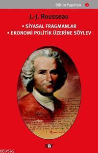 Siyasal Fragmanlar - Ekonomi Politik Üzerine Söylev