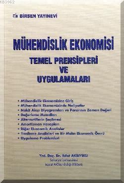 Mühendislik Ekonomisi Temel Prensipleri ve Uygulamaları
