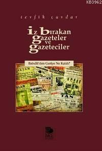 İz Bırakan Gazeteler ve Gazeteciler - Babıâli'den Geriye Ne Kaldı?