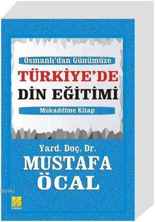 Osmanlı'dan Günümüze Türkiye'de Din Eğitimi