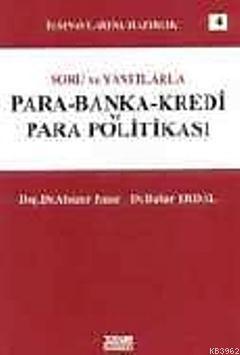 Soru ve Yanıtlarla Para Banka Kredi ve Para Politikası
